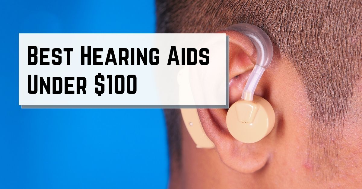 Best Hearing Aids Under $100