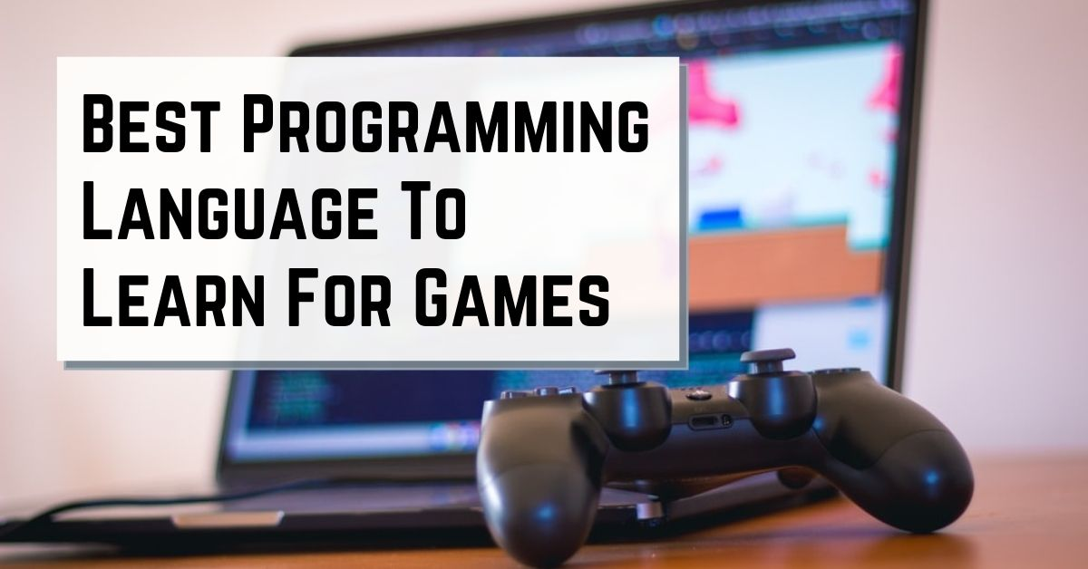 Best Programming Language To Learn For Games